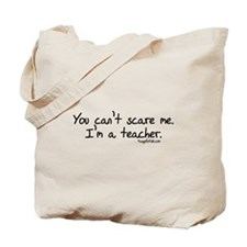 """""""You can't scare me"""" Tote Bag"""