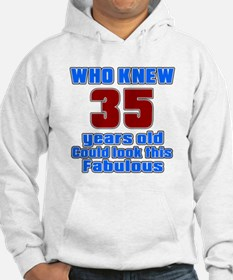 Who Knew 35 Years Old Could Look Hoodie