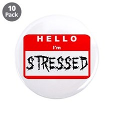 """Hello I'm Stressed 3.5"""" Button (10 pack)"""