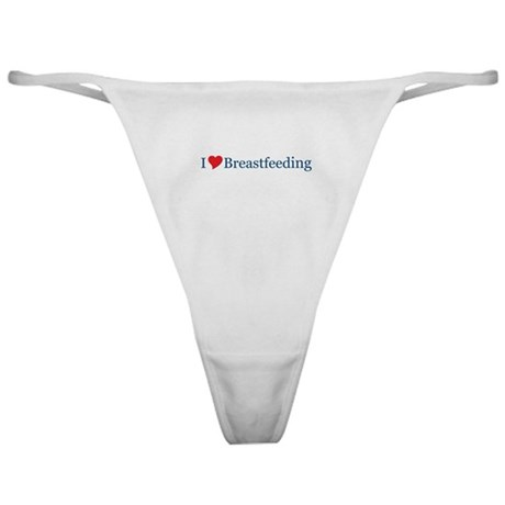 I Love Breastfeeding Classic Thong