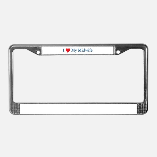 I Love My Midwife License Plate Frame
