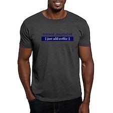 """Instant Journalist"" T-Shirt"