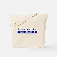 """Instant Journalist"" Tote Bag"