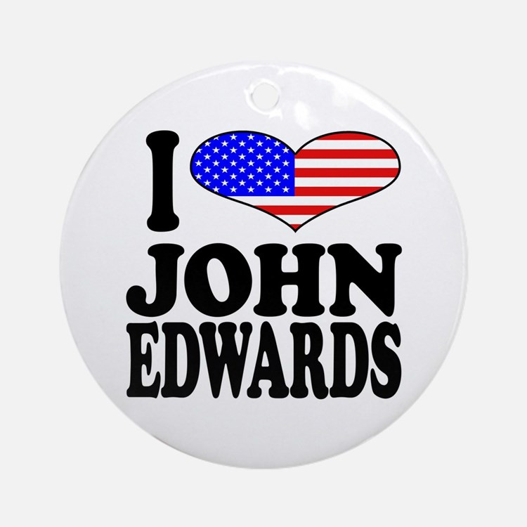 I Love John Edwards Ornament (Round)