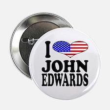 """I Love John Edwards 2.25"""" Button"""