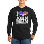 I Love John Edwards Long Sleeve Dark T-Shirt
