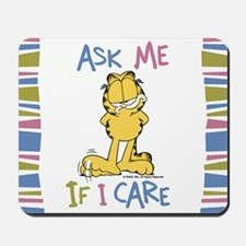 Ask Me If I Care Garfield Mousepad