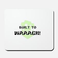 Built To Waaagh! Mousepad