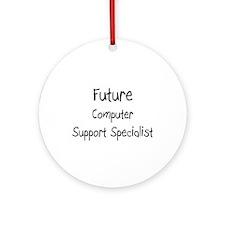 Future Computer Support Specialist Ornament (Round