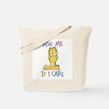 Ask Me If I Care Tote Bag
