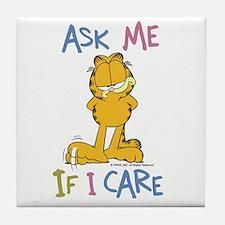 Ask Me If I Care Tile Coaster