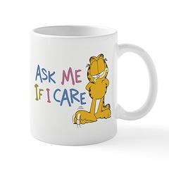 Ask Me If I Care Garfield Mug