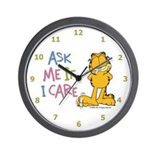 Ask Me If I Care Wall Clock