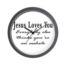 Jesus Loves You Asshole Wall Clock