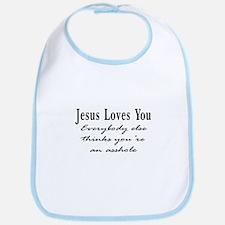 Jesus Loves You Asshole Bib