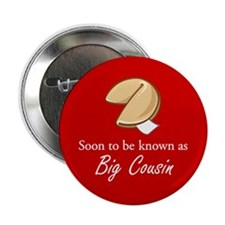 """Big Cousin - Fortune Cookie 2.25"""" Button"""