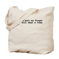 If you pull my finger Tote Bag