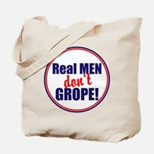 Real men don't grope Tote Bag