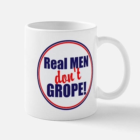Real men don't grope Mugs