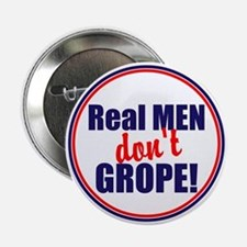 "Real men don't grope 2.25"" Button"
