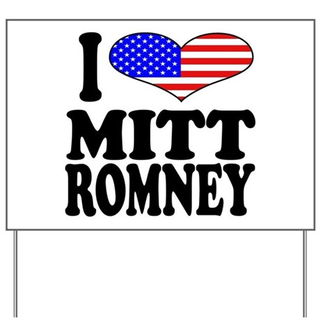 I Love Mitt Romney Yard Sign