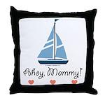 Ahoy Mommy Sailboat Sailing Throw Pillow