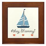 Ahoy Mommy Sailboat Sailing Framed Tile