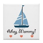 Ahoy Mommy Sailboat Sailing Tile Coaster