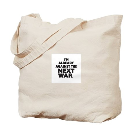 Already Against the Next War Tote Bag