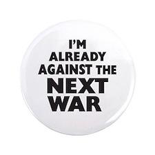 "Already Against the Next War 3.5"" Button"