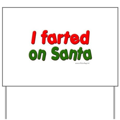 Farted on Santa Yard Sign