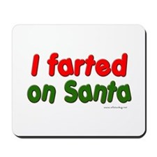 Farted on Santa Mousepad