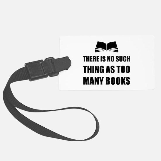 Too Many Books Luggage Tag