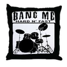 Bang Me - Hard N' Fast Throw Pillow