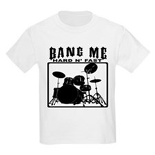 Bang Me - Hard N' Fast T-Shirt