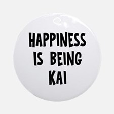 Happiness is being Kai Ornament (Round)