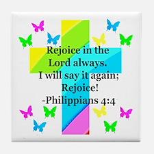PHILIPPIANS 4:4 Tile Coaster