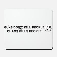 Chaos Kills People Mousepad