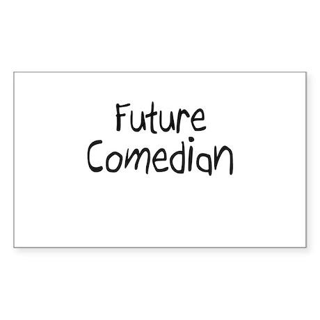 Future Comedian Rectangle Sticker
