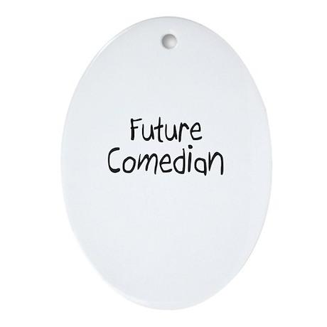 Future Comedian Oval Ornament
