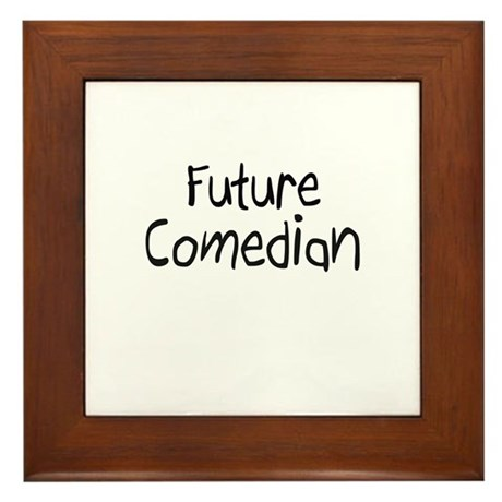 Future Comedian Framed Tile