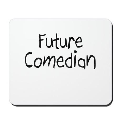 Future Comedian Mousepad