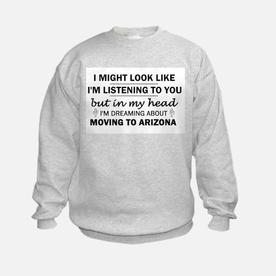 Moving to Arizona Sweatshirt