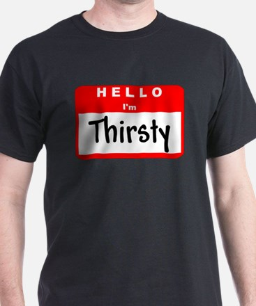 Hello I'm Thirsty T-Shirt