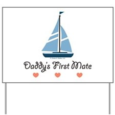 Daddy's 1st Mate Sailing Sailboat Yard Sign