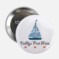 """Daddy's 1st Mate Sailing Sailboat 2.25"""" Button"""