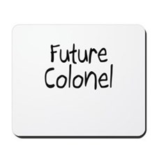 Future Colonel Mousepad