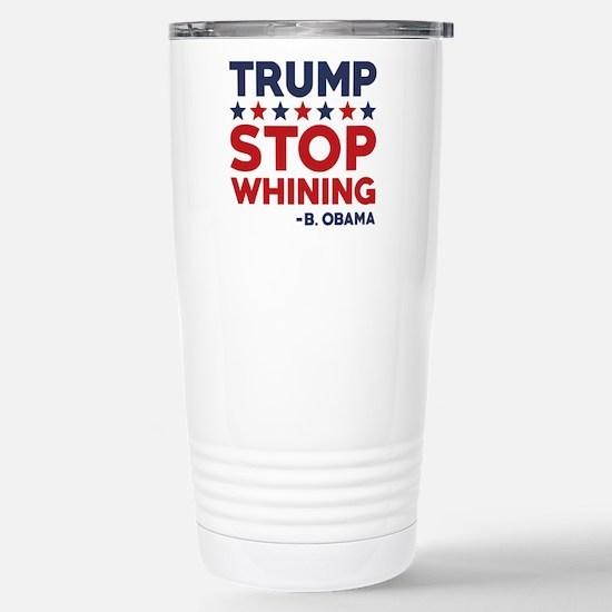 Trump Stop Whining Ceramic Travel Mug
