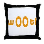 wOOt! WOOT! woot! Throw Pillow