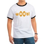 wOOt! WOOT! woot! Ringer T